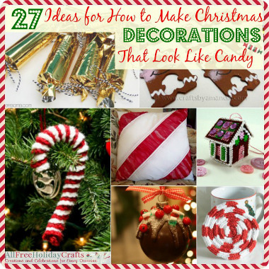 27 Ideas For How To Make Christmas Decorations That Look Like Candy Allfreeholidaycrafts Com