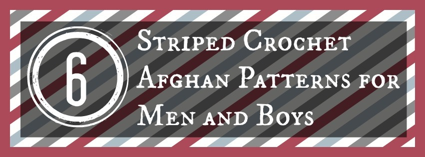 6 Striped Crochet Afghan Patterns for Men and Boys ...
