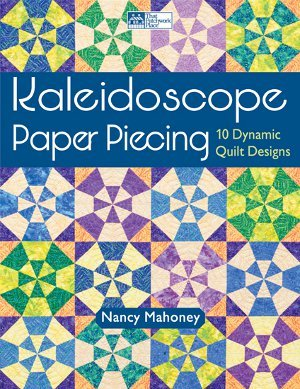 Kaleidoscope Paper Piecing By Nancy Mahoney Favequilts Com