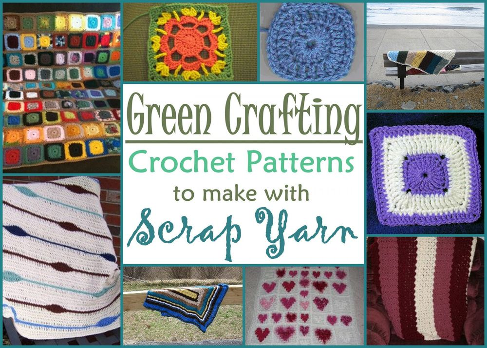 Green Crafting: 14 Crochet Patterns to Make with Scrap ...