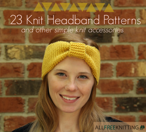 Knitting Headband Pattern Free : 23 Knit Headband Patterns and Other Simple Knit Accessories + 4 NEW! AllFre...