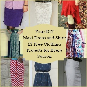 Your DIY Maxi Dress and Skirt: 34 Free Clothing Projects for Every ...