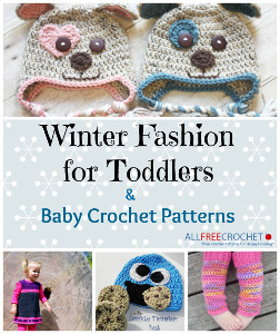 Winter Fashion for Toddlers + Baby Crochet Patterns