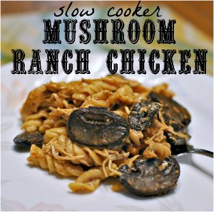 Slow Cooker Mushroom Ranch Chicken