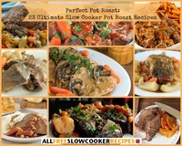 Perfect Pot Roast: 23 of The Ultimate Slow Cooker Pot Roast Recipes