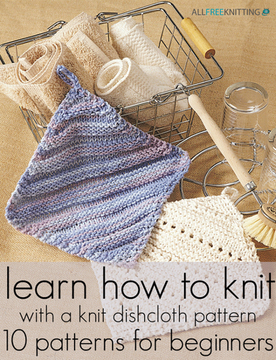 Learn How To Knit : Learn How to Knit with a Knit Dishcloth Pattern: 10 Patterns for ...