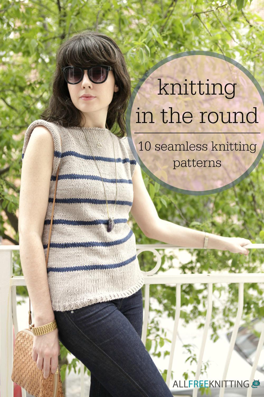 Knitting in the Round: 10 Seamless Knitting Patterns AllFreeKnitting.com