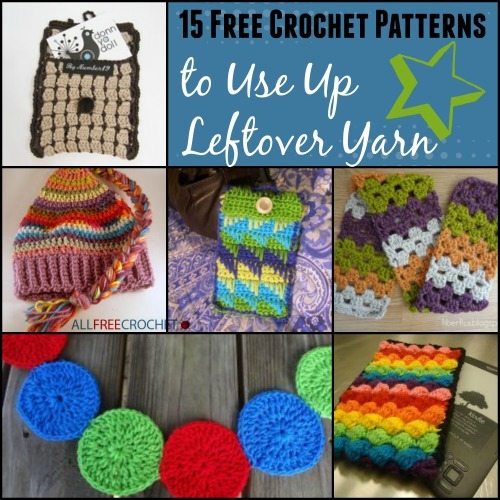 Free Knitting Patterns For Leftover Sock Yarn : 15 Free Crochet Patterns to Use Up Leftover Yarn AllFreeCrochet.com