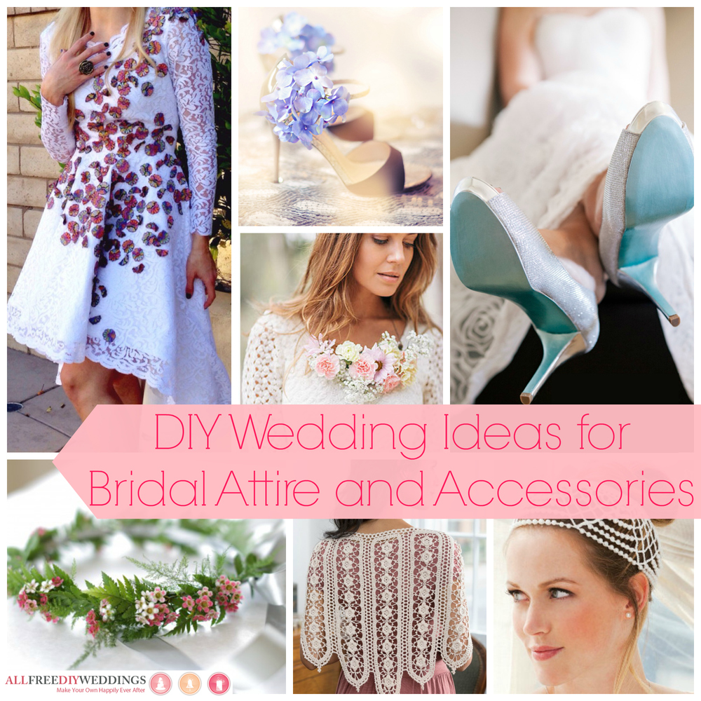 Free Wedding Ideas: 82 DIY Wedding Ideas For Bridal Attire And Accessories