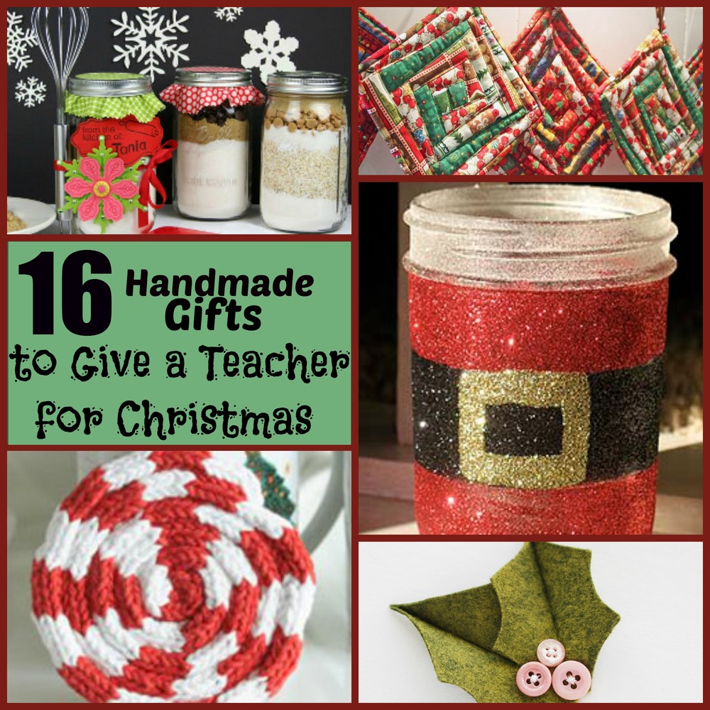 Christmas Gifts For Teachers.16 Handmade Gifts To Give A Teacher For Christmas