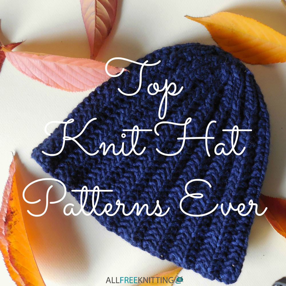 Best Knitting Stitches For Hats : 12+ Top Knit Hat Patterns Ever AllFreeKnitting.com