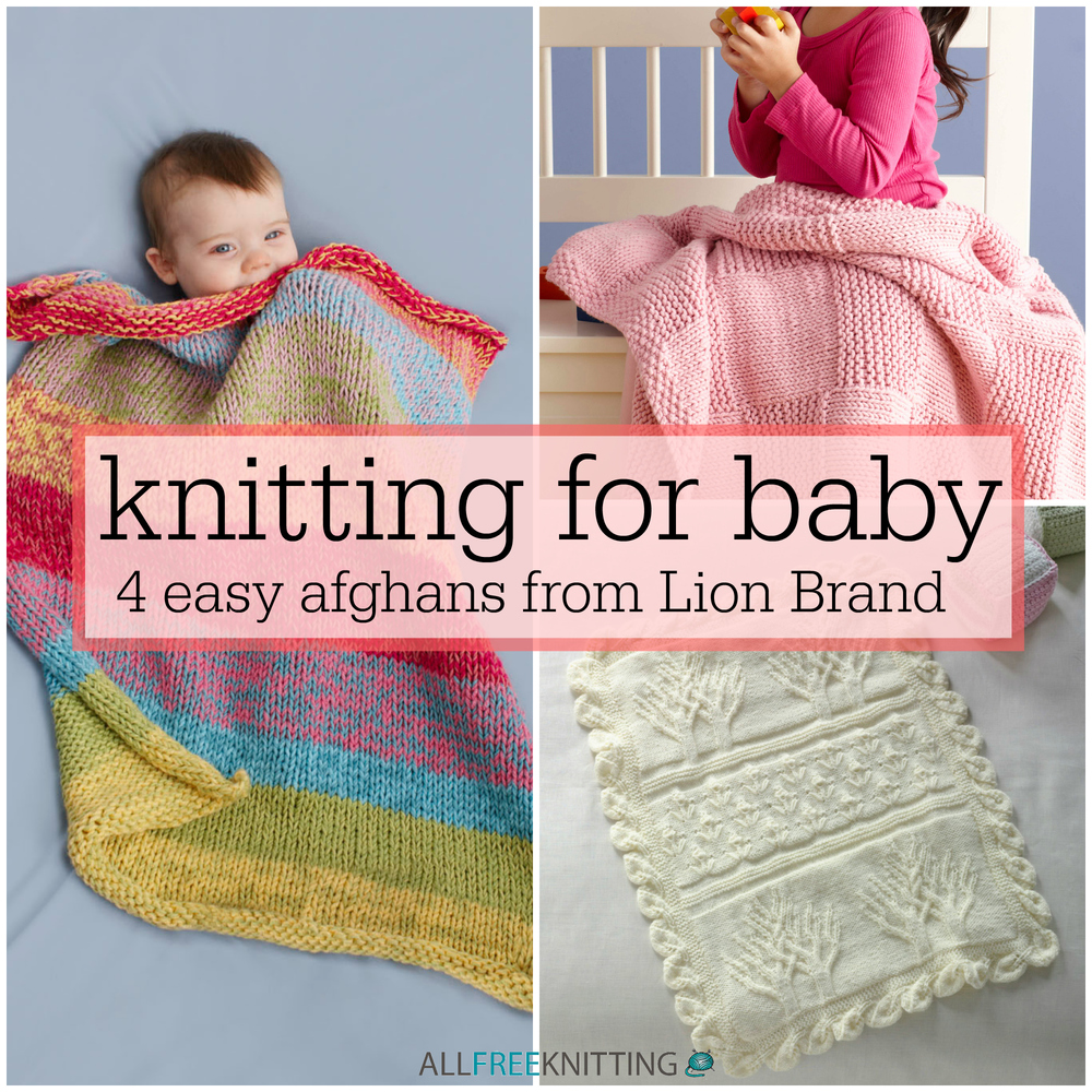b12408de3 Knitting for Baby  4 Easy Afghans from Lion Brand