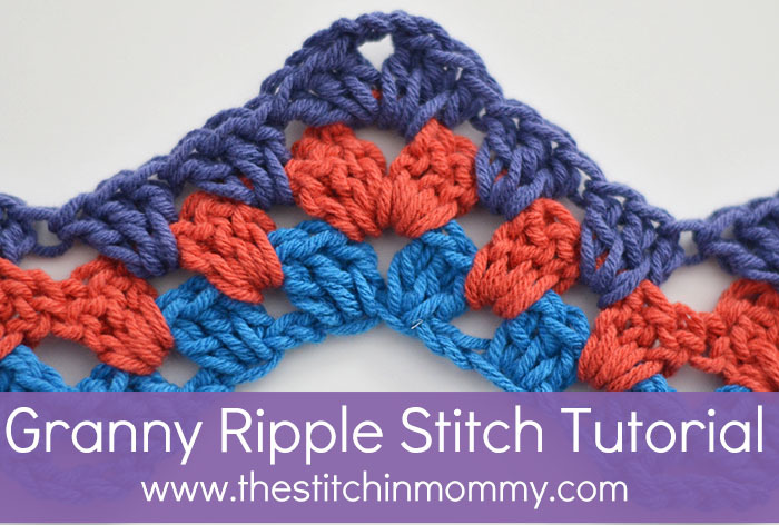 How To Crochet The Granny Ripple Stitch