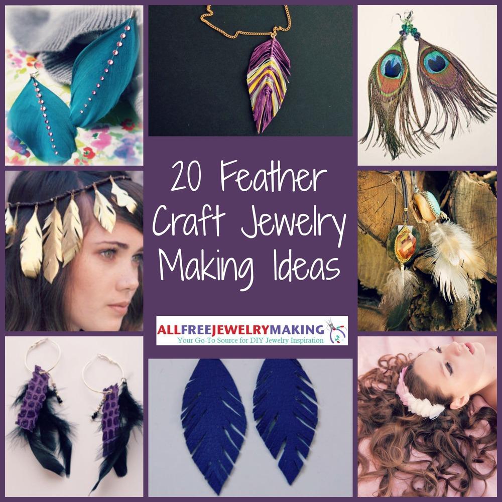 20 Feather Craft Jewelry Making Ideas Allfreejewelrymaking Com