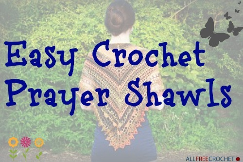 29 Easy Crochet Prayer Shawls Allfreecrochet Com