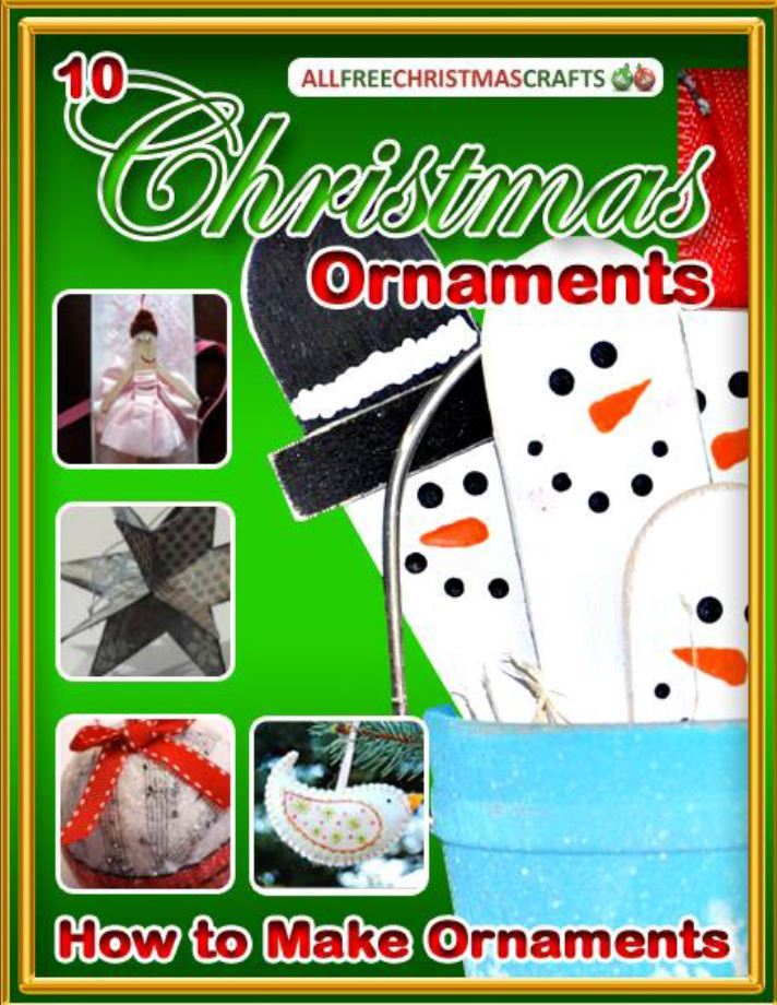 How to make ornaments 10 christmas ornaments to make free for All free holiday crafts