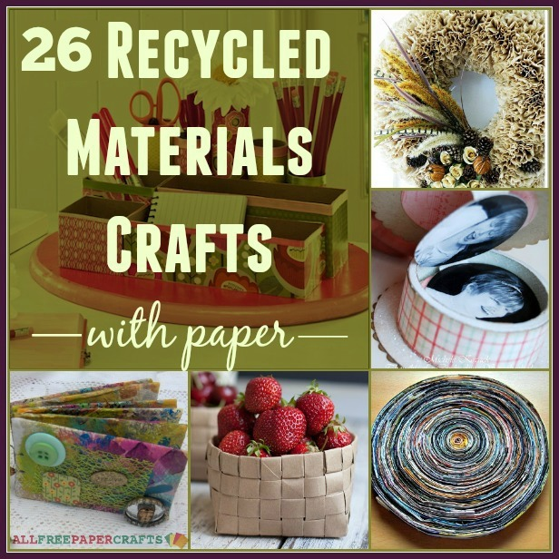 26 recycled materials crafts with paper for Recycled crafts to sell