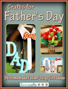 Crafts for Father's Day: 36 Homemade Father's Day Gift Ideas free eBook