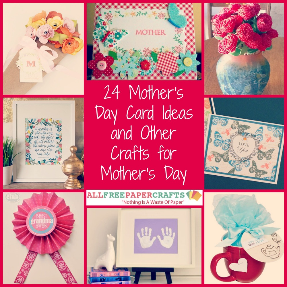 24 Mother S Day Card Ideas And Other Crafts For Mother S Day Allfreepapercrafts Com
