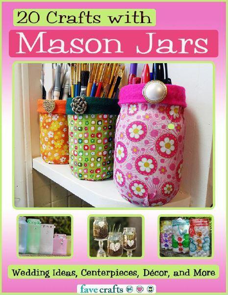 20 Crafts With Mason Jars Wedding Ideas Centerpieces Decor And More Free Ebook Favecrafts Com