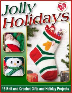 """Jolly Holidays: 15 Free Knit and Crochet Gifts and Holiday Projects"" free eBook from Red Heart Yarns"