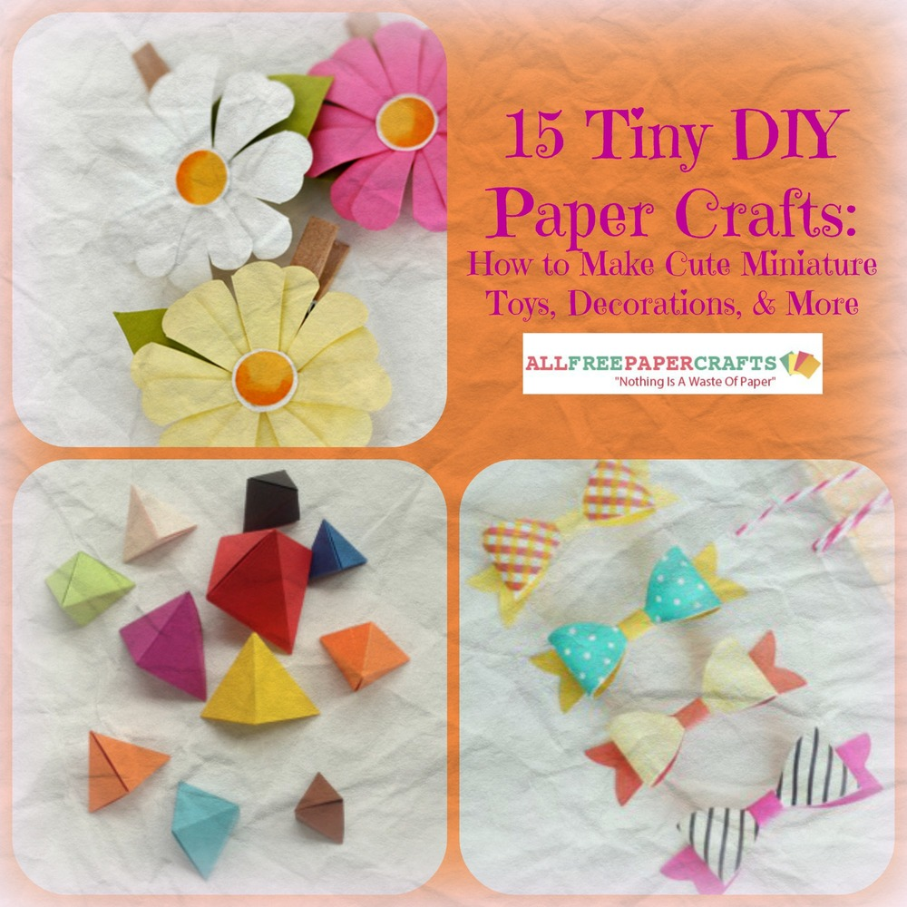 15 Tiny Diy Paper Crafts Allfreepapercrafts Com