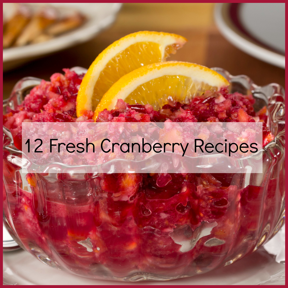 12 fresh cranberry recipes for What to make with fresh cranberries