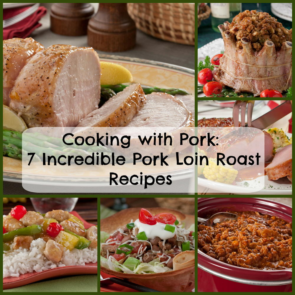 Cooking With Pork: 7 Incredible Pork Loin Roast Recipes
