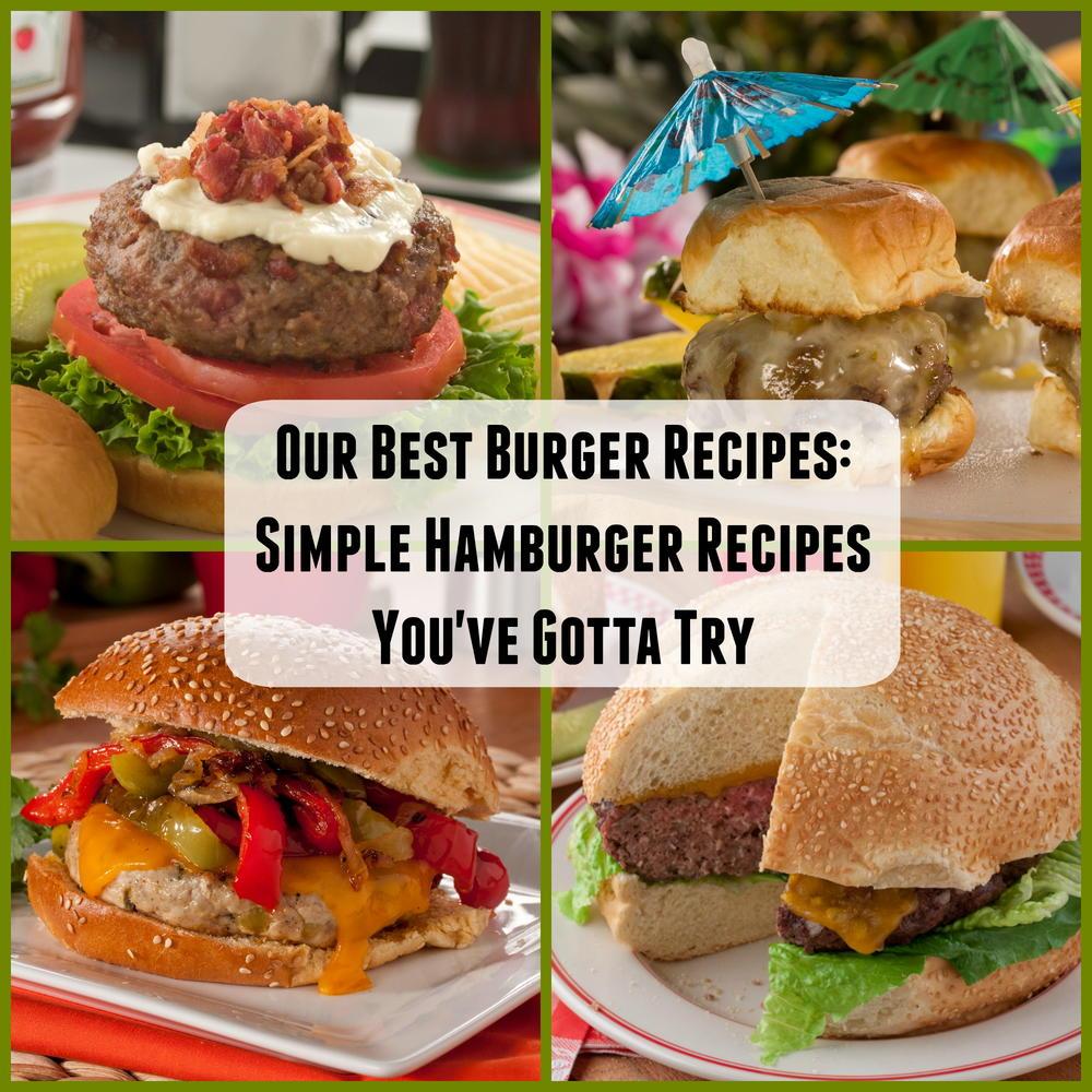 Our Best Burger Recipes: 20 Simple Hamburger Recipes You
