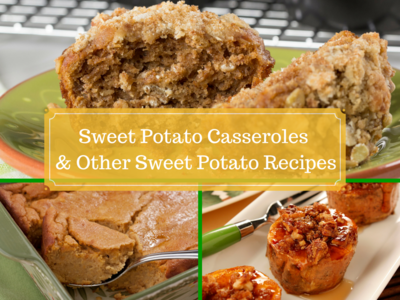 Sweet Potato Casseroles and Other Sweet Potato Recipes