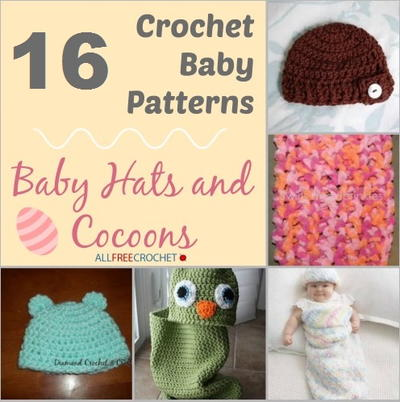 16 Crochet Baby Patterns Baby Hats and Cocoons