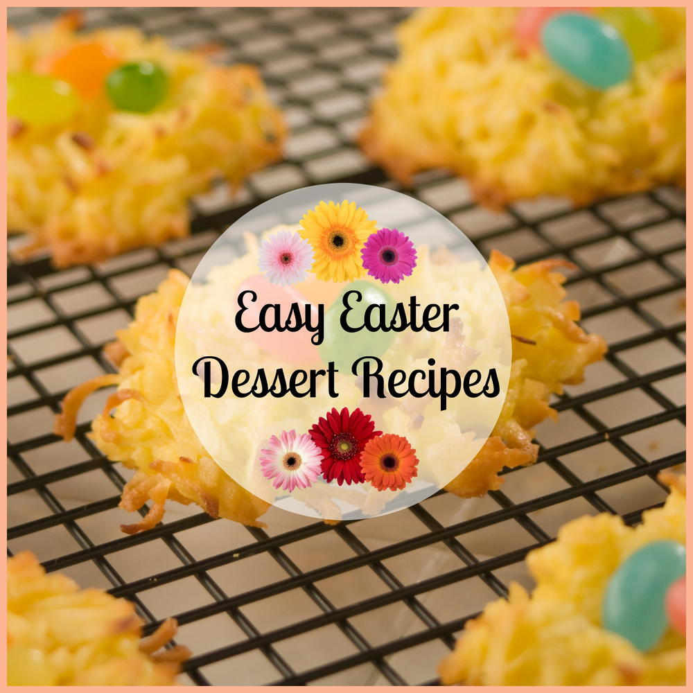 25 easy easter dessert recipes for Quick and easy easter treats recipes