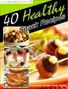 The Ultimate List of Healthy Snacks: 40 Healthy Snack Recipes