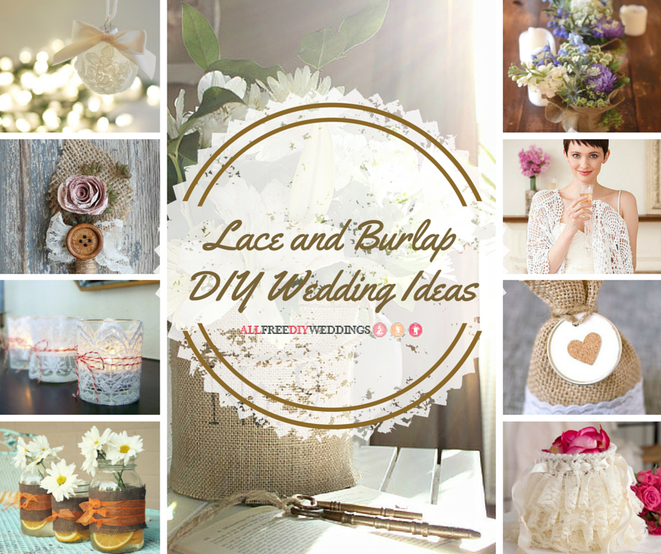 Free Wedding Ideas: 42+ Lace And Burlap DIY Wedding Ideas