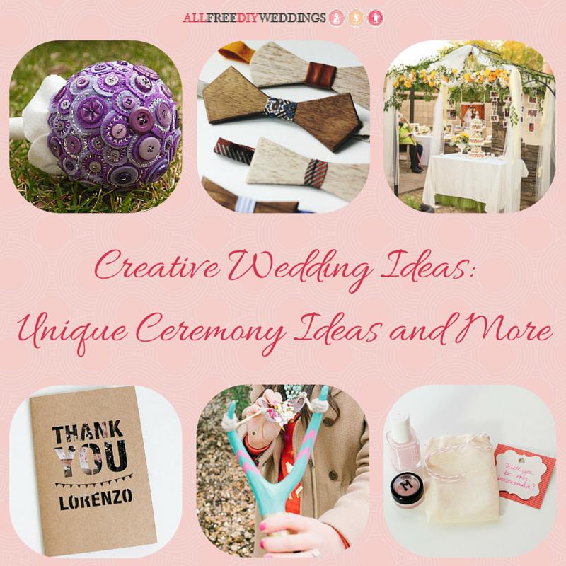 Most Unique Wedding Ideas: 88+ Creative Wedding Ideas: Unique Wedding Ceremony Ideas