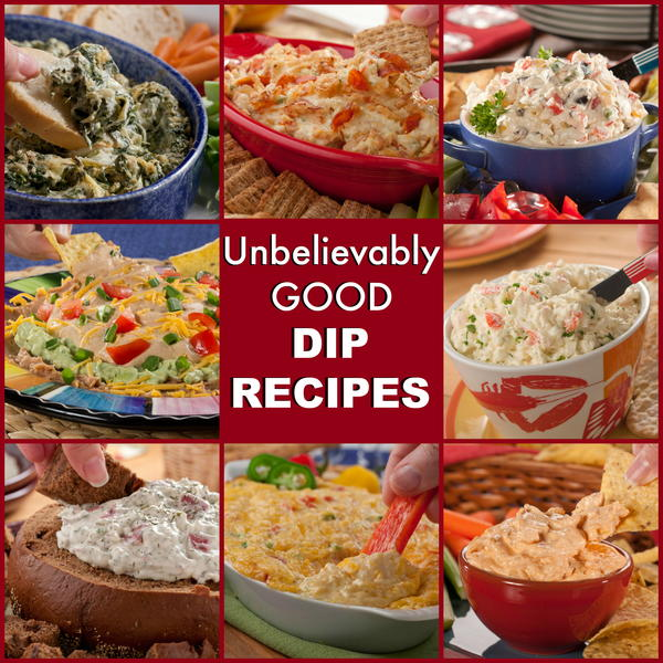 Easy Appetizers And Dips: 35 Unbelievably Good Dip Recipes