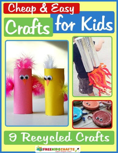 Cheap and Easy Crafts for Kids