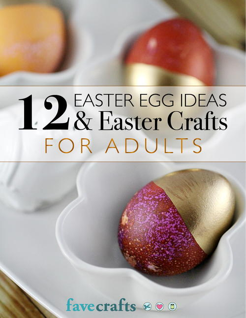 12 Easter Egg Ideas  Easter Crafts for Adults free eBook