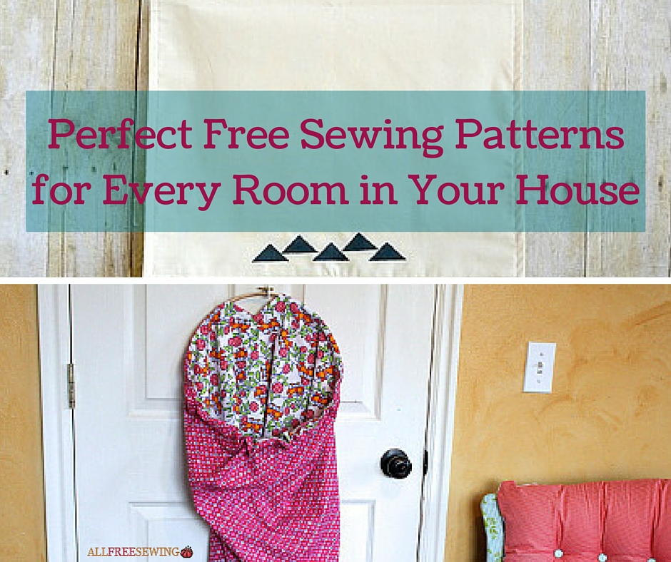 24 Perfect Free Sewing Patterns For Every Room In Your