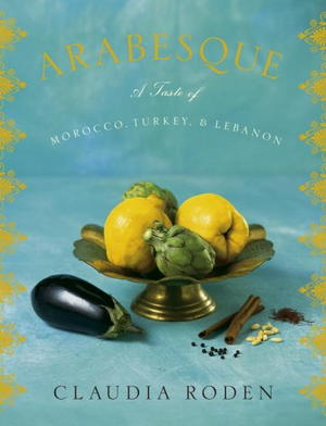 Arabesque: A Taste of Morocco, Turkey & Lebanon