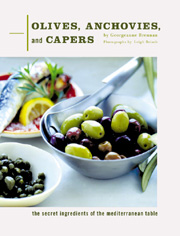 Olives, Anchovies, and Capers: The Secret Ingredient of the Mediterranean Table