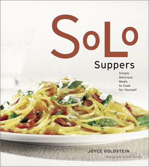 Solo Suppers: Simple Delicious Meals to Cook Yourself