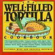 The Well Filled Tortilla Cookbook