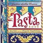 The Pasta Book: Recipes in the Italian Tradition