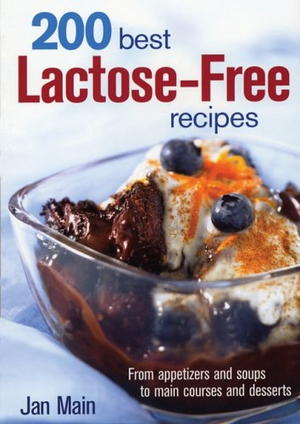 200 Best Lactose-Free Recipes