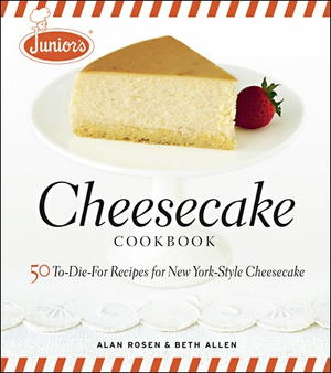 Junior's Cheesecake Cookbook