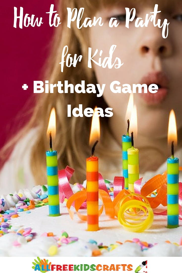 How To Plan A Party For Kids Birthday Game Ideas