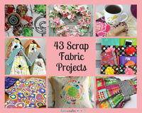 43 Scrap Fabric Projects