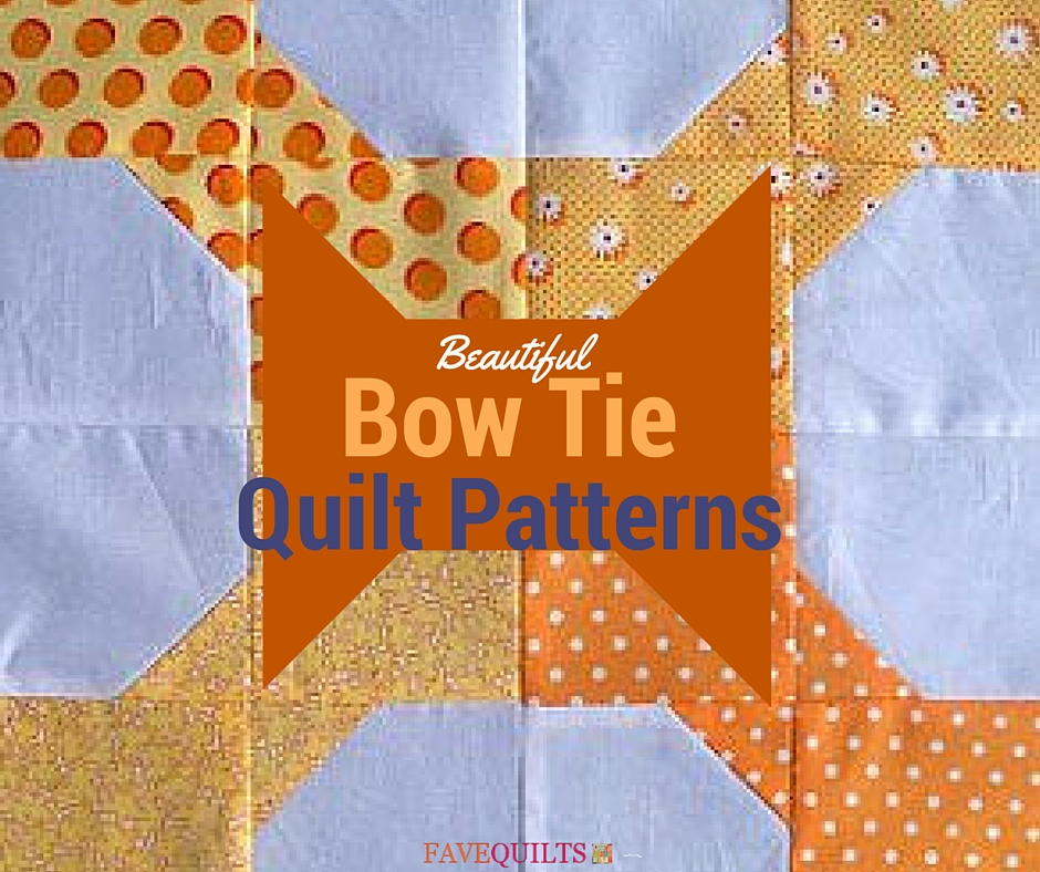 9 Beautiful Bow Tie Quilt Patterns FaveQuilts.com