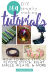 164 DIY Jewelry Making Tutorials: How to Brick Stitch, Peyote Stitch, Right Angle Weave, and More!